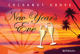cococanut grove, new years eve, more details >.