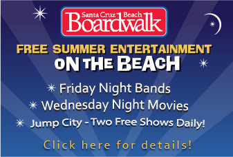 Free Summer Entertainment on the Beach at the Santa Cruz Beach Boardwalk, More Info »